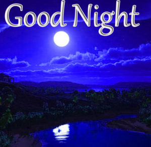 Good Night image with MOON shining over river and mountains
