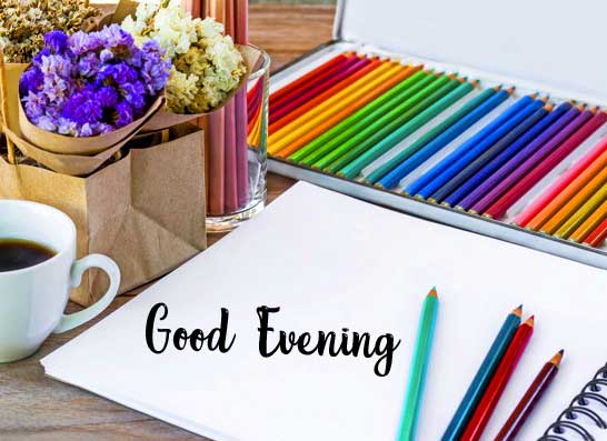 Coffee and Colour Pencils with Good Evening Message