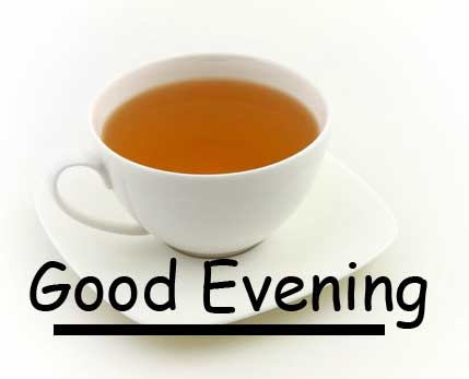Cup of Tea with Good Evening Wishing