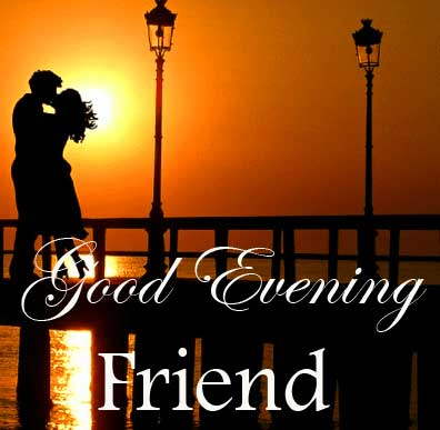 Good Evening Friend Picture
