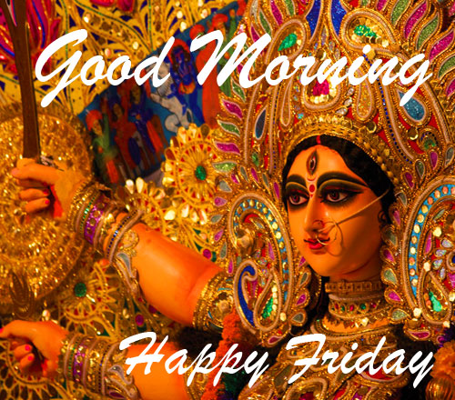 Good Morning Happy Friday Durga Maa Picture