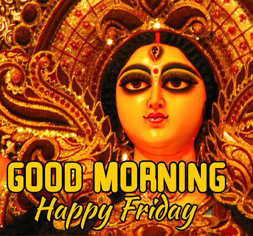 Good Morning Happy Friday Durga Picture