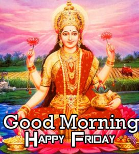 Good Morning Happy Friday Lakshmi Mata Picture HD