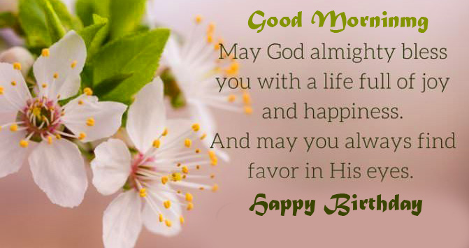 Best Quotes with Happy Birthday Good Morning Wish