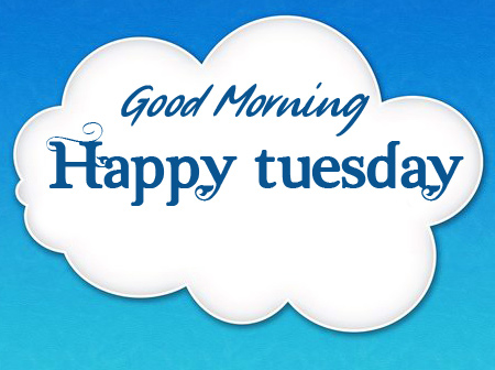 Good Morning Happy Tuesday Cloud Pic