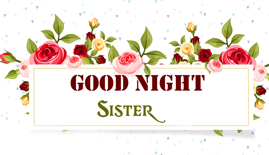 Good Night Sister Floral Pic