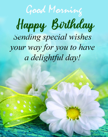 Happy Birthday Good Morning Image and Pic