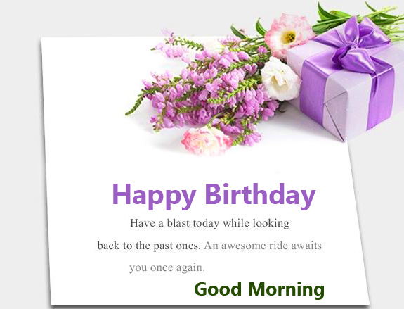 Happy Birthday Good Morning Photo with Lovely Quote