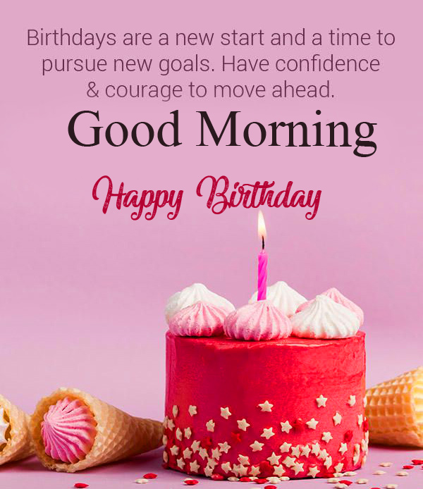 Happy Birthday Good Morning Picture with Quotes