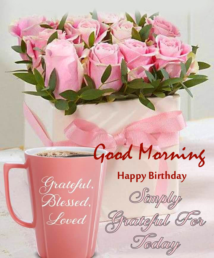Happy Birthday Good Morning Quotes Picture