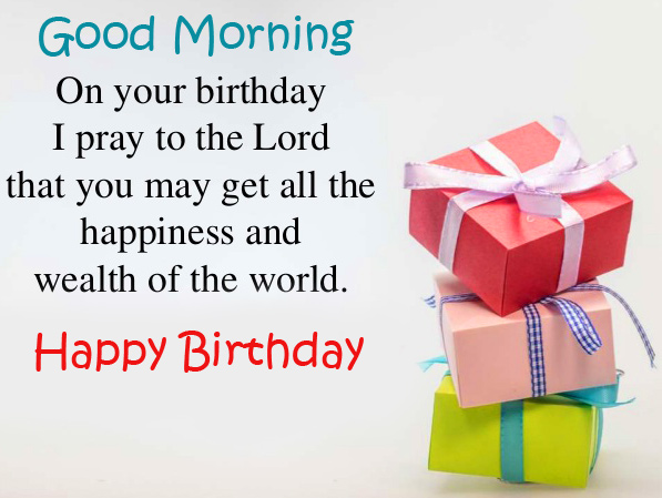 Happy Birthday Good Morning Wish with Gifts
