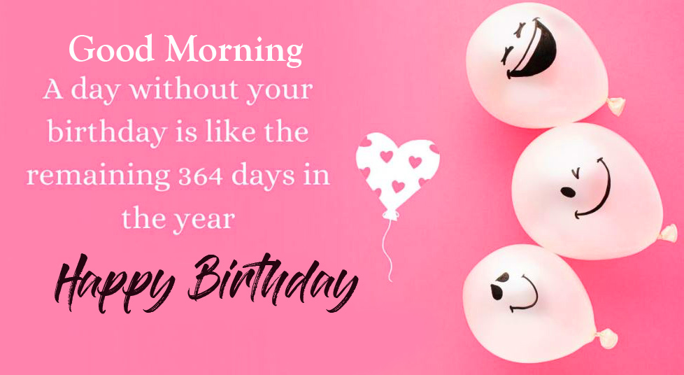 Happy Birthday Good Morning Wish with Quotes
