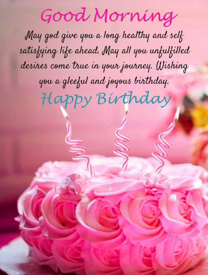 Happy Birthday Good Morning Wishes with Quotes