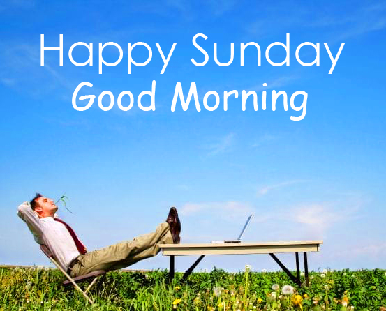 Happy Sunday Good Morning with Relaxed Man