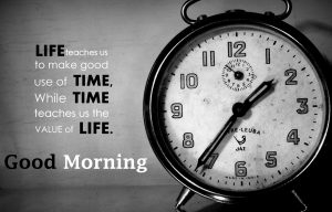 Life and Time Quotes with Good Morning Wish