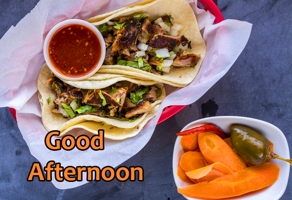 Mexican Lunch Good Afternoon Image