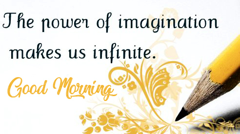 Power of Imagination Quotes with Good Morning Wish