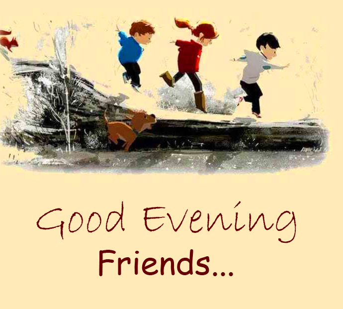 Childhood Memory with Good Evening Friends Wish