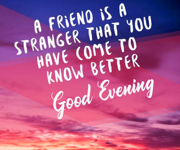 Friend Quotes Good Evening Friends Image