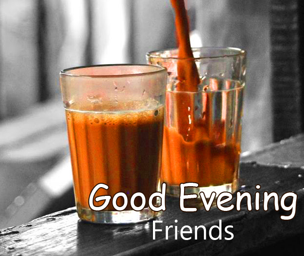 Good Evening Friends Chai Pic
