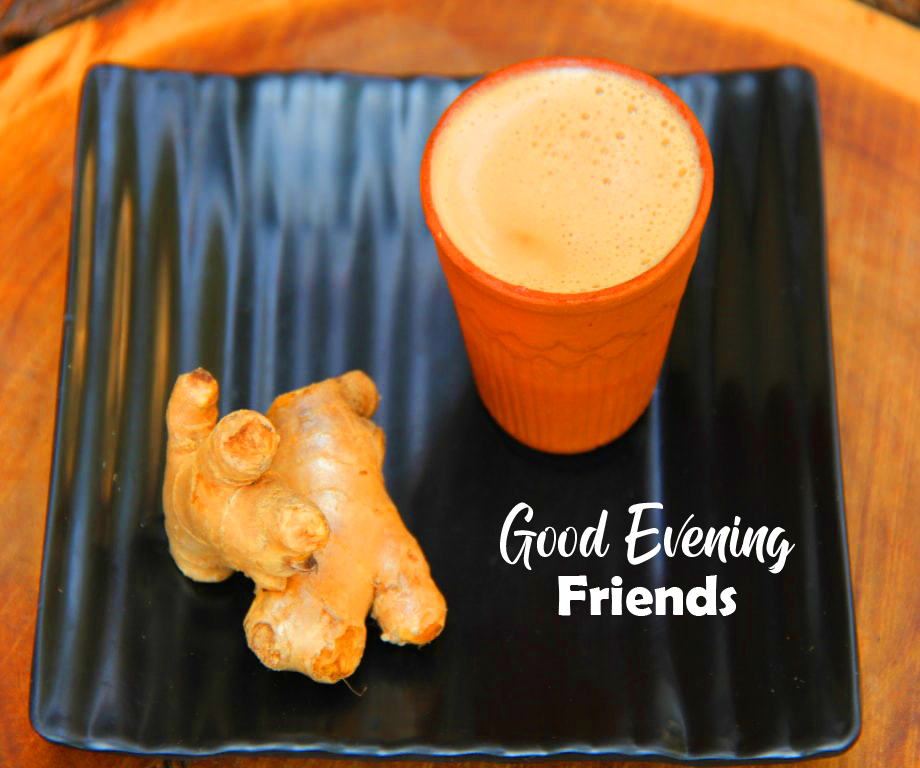 Good Evening Friends with Chai