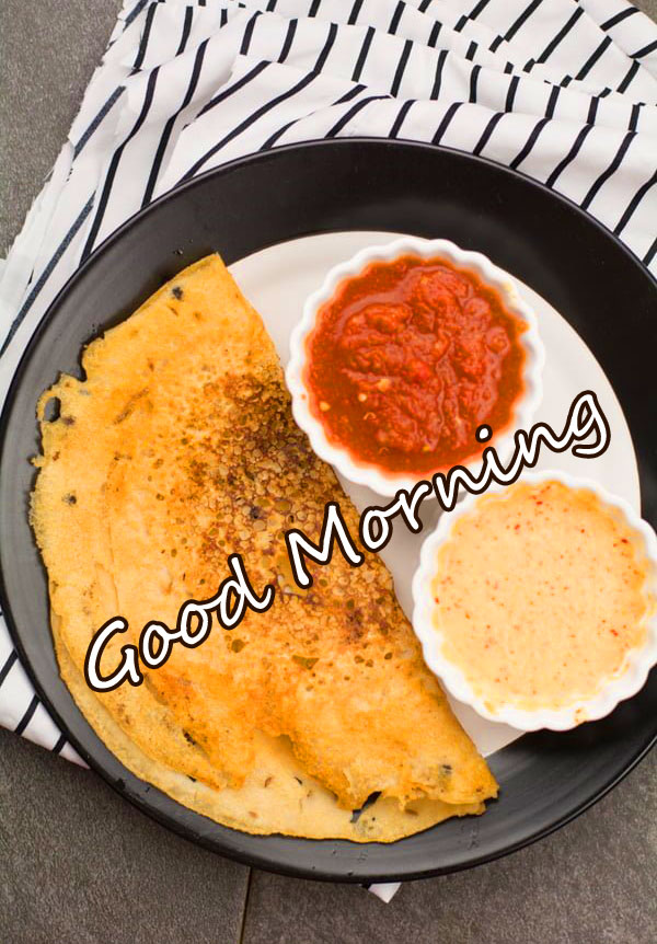 Good Morning with Best Indian Breakfast Pic