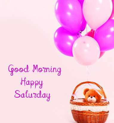 Adorable and Cute Balloons and Teddy Good Morning Happy Saturday Image