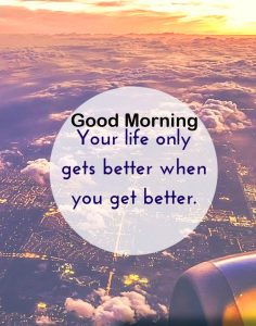 Better Life Quote Good Morning Wallpaper
