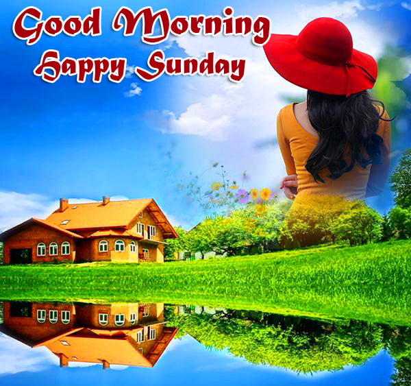 Good Morning Happy Sunday Nature Picture