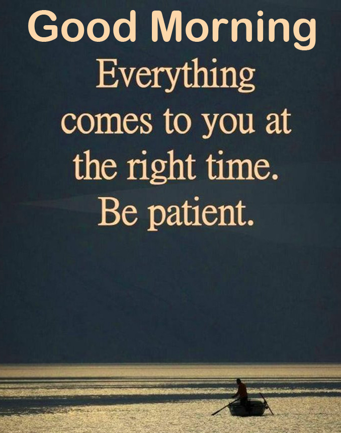 Good Morning Patient Quote Pic