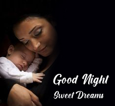 Good Night Sweet Dreams Mom and Baby Picture