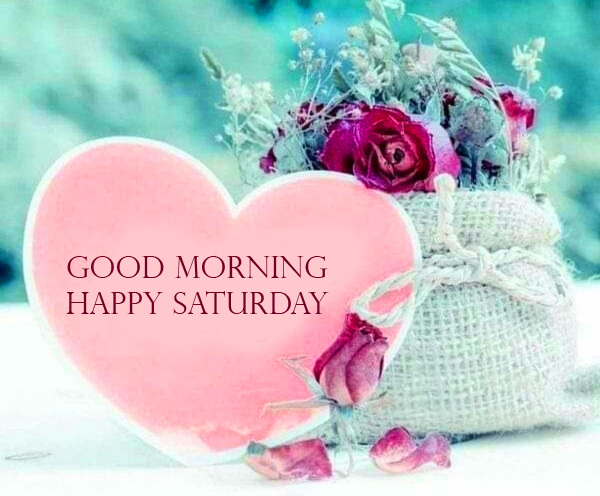 Heart Good Morning Happy Saturday HD Images