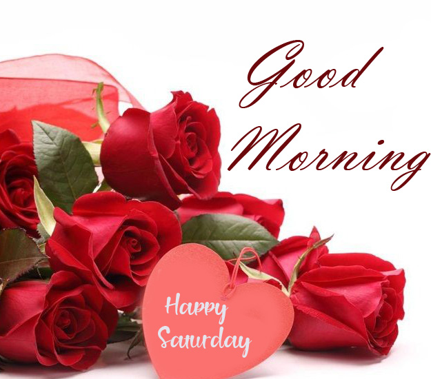 Red Roses with Good Morning Happy Saturday Heart