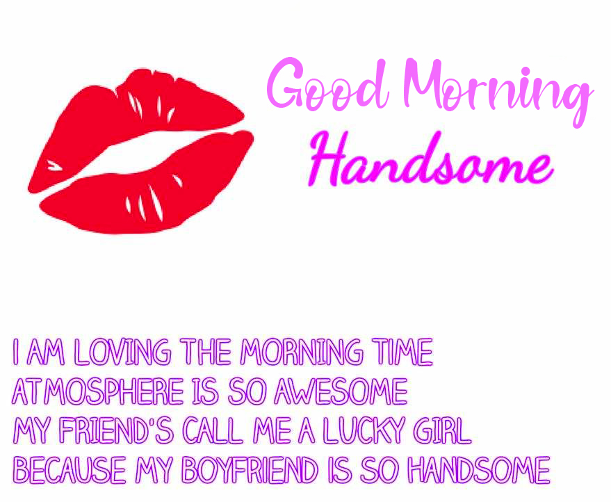 Wonderful Good Morning Handsome Picture