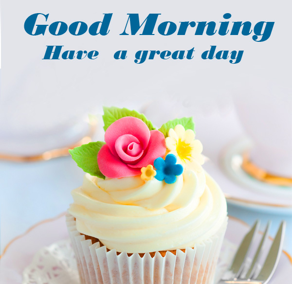 Cupcake Good Morning Have a Great Day Image