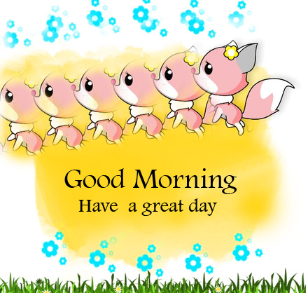 Good Morning Have a Great Day Cartoon Image