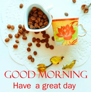 Latest Coffee Good Morning Have a Great Day Photo