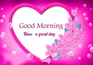 Love Hearts Good Morning Have a Great Day Image