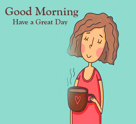 Nice Good Morning Have a Great Day Cartoon Image